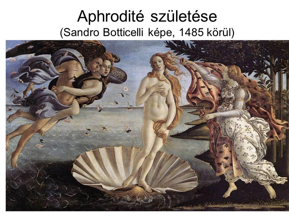 Aphrodité születése (Sandro Botticelli képe, 1485 körül)