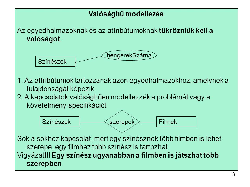 Megszorítások modellezése az E/K diagramokban Megszorítások típusai: Kulcsok: olyan attribútum vagy attribútumok, amely(ek) egyértelműen meghatározzák az egyedet a halmazon belül, vagyis nincs 2 olyan elem az egyedhalmazban, amelyeknek kulcs-attribútumok értékei megegyeznének.