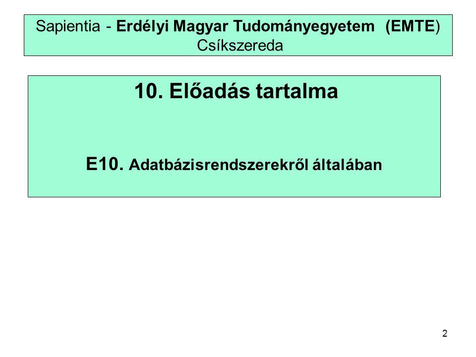 2 Sapientia - Erdélyi Magyar Tudományegyetem (EMTE) Csíkszereda 10.