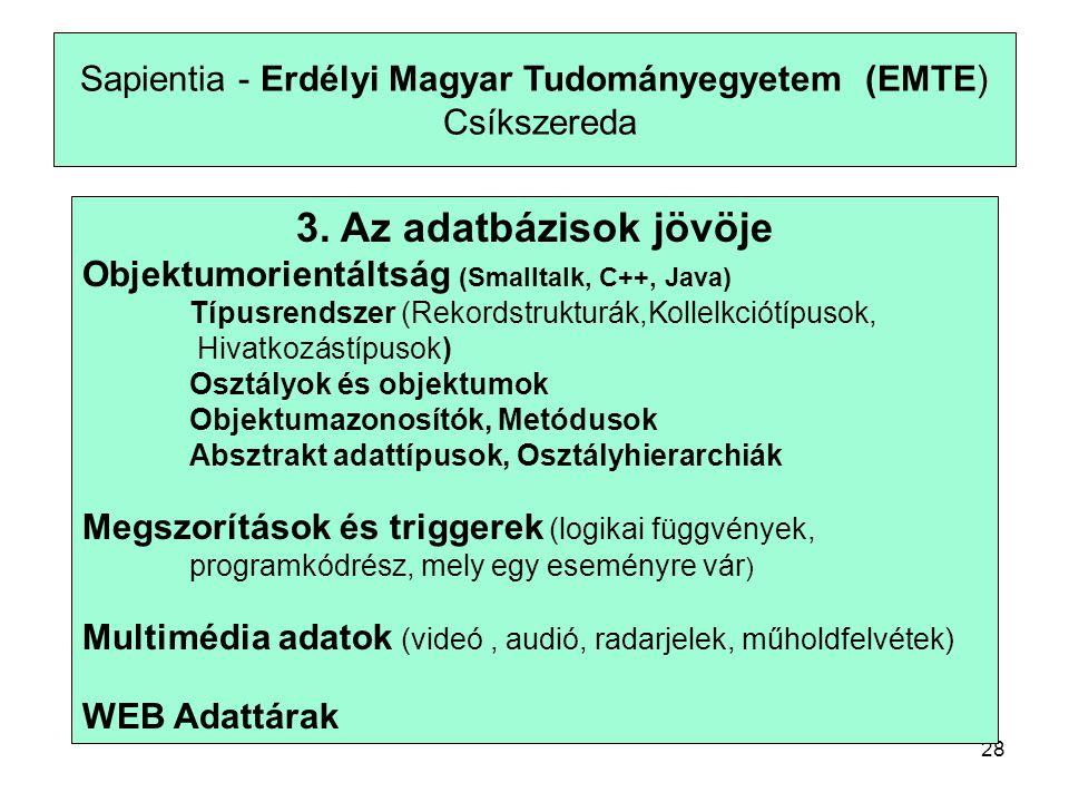 28 Sapientia - Erdélyi Magyar Tudományegyetem (EMTE) Csíkszereda 3.