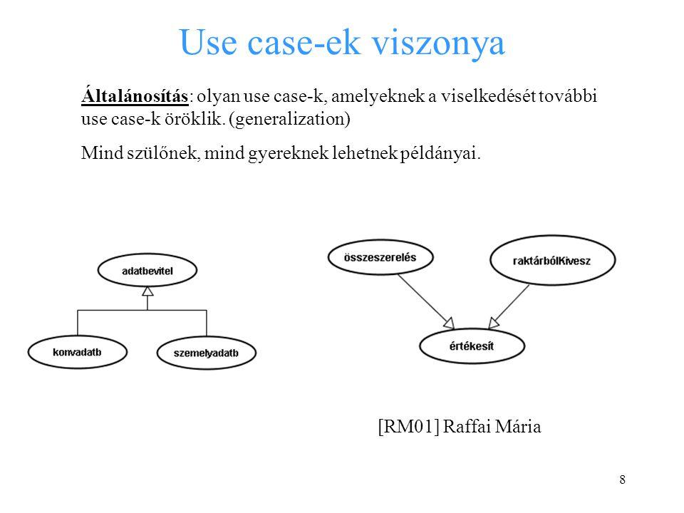 8 Use case-ek viszonya Általánosítás: olyan use case-k, amelyeknek a viselkedését további use case-k öröklik. (generalization) Mind szülőnek, mind gye