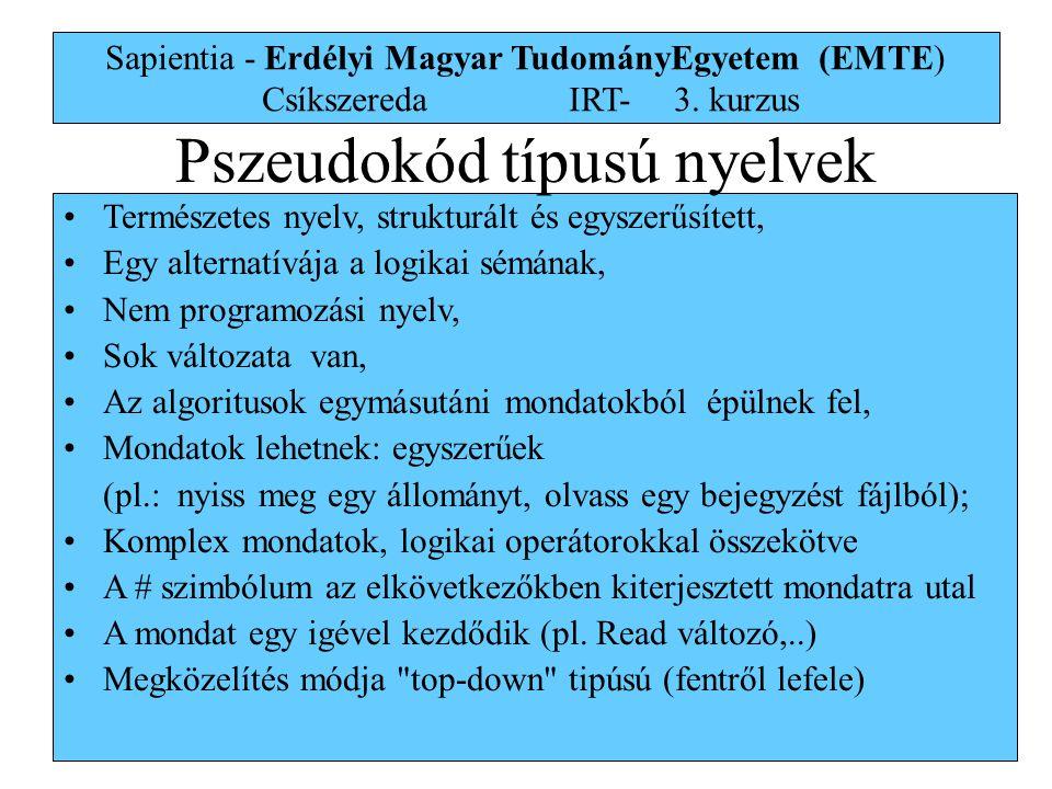 13 Sapientia - Erdélyi Magyar TudományEgyetem (EMTE) Csíkszereda IRT-3. kurzus Természetes nyelv, strukturált és egyszerűsített, Egy alternatívája a l