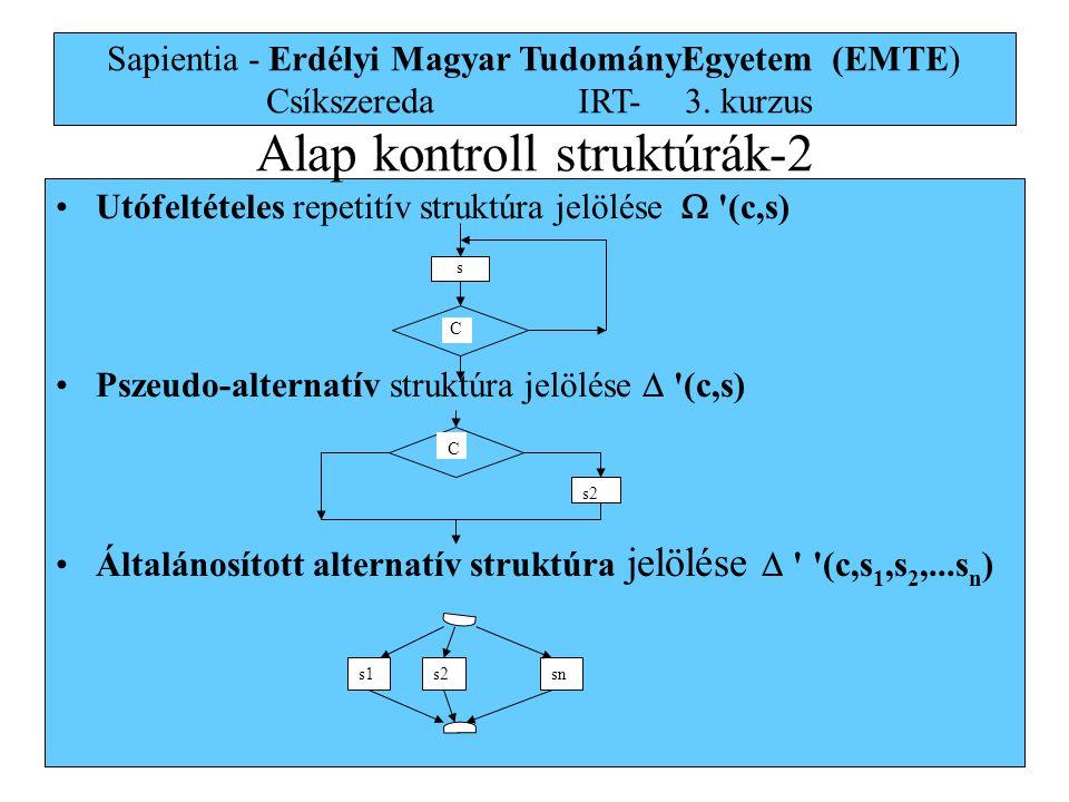 16 Sapientia - Erdélyi Magyar TudományEgyetem (EMTE) Csíkszereda IRT-3. kurzus Utófeltételes repetitív struktúra jelölése  '(c,s) Pszeudo-alternatív