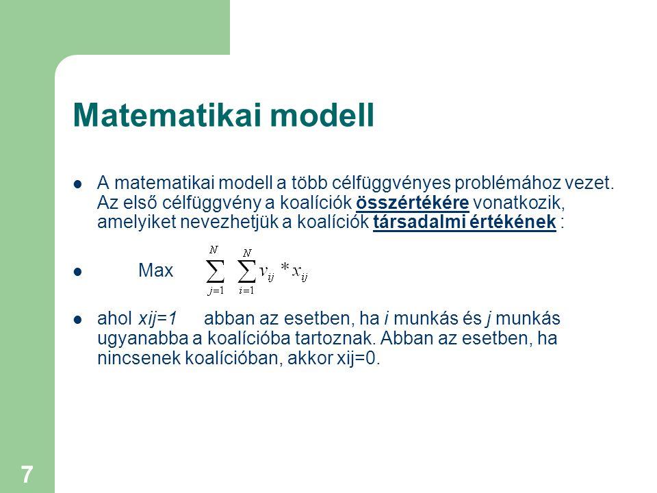 7 Matematikai modell A matematikai modell a több célfüggvényes problémához vezet.