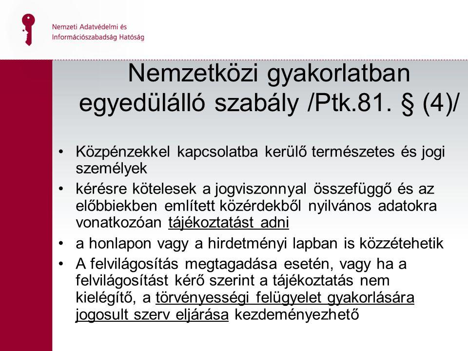 7 Nemzetközi gyakorlatban egyedülálló szabály /Ptk.81.