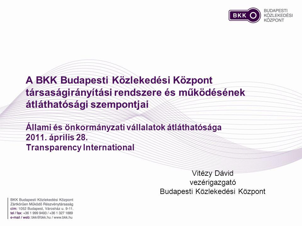 A BKK Budapesti Közlekedési Központ társaságirányítási rendszere és működésének átláthatósági szempontjai Állami és önkormányzati vállalatok átlátható