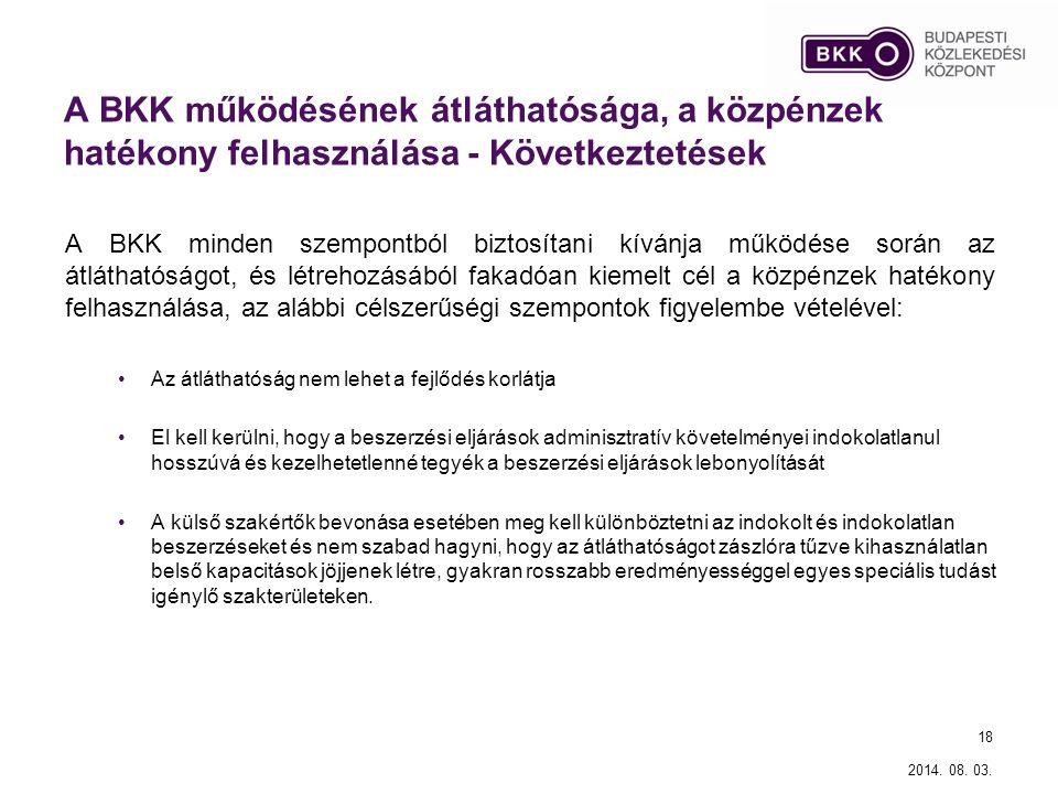 A BKK működésének átláthatósága, a közpénzek hatékony felhasználása - Következtetések A BKK minden szempontból biztosítani kívánja működése során az á