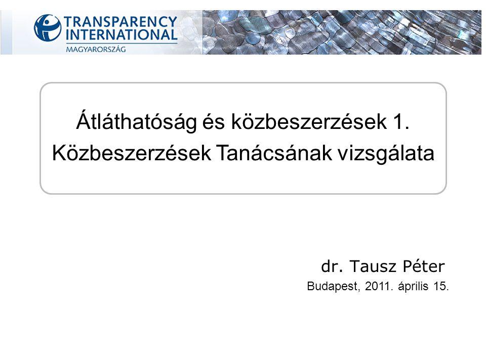 Átláthatóság és közbeszerzések 1. Közbeszerzések Tanácsának vizsgálata dr.