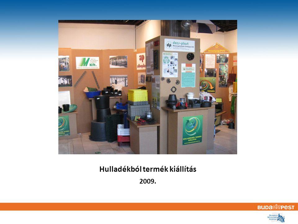 Hulladékból termék kiállítás 2009.