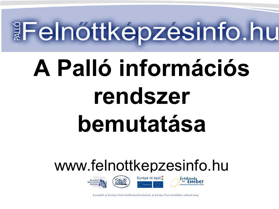A Palló információs rendszer bemutatása www.felnottkepzesinfo.hu