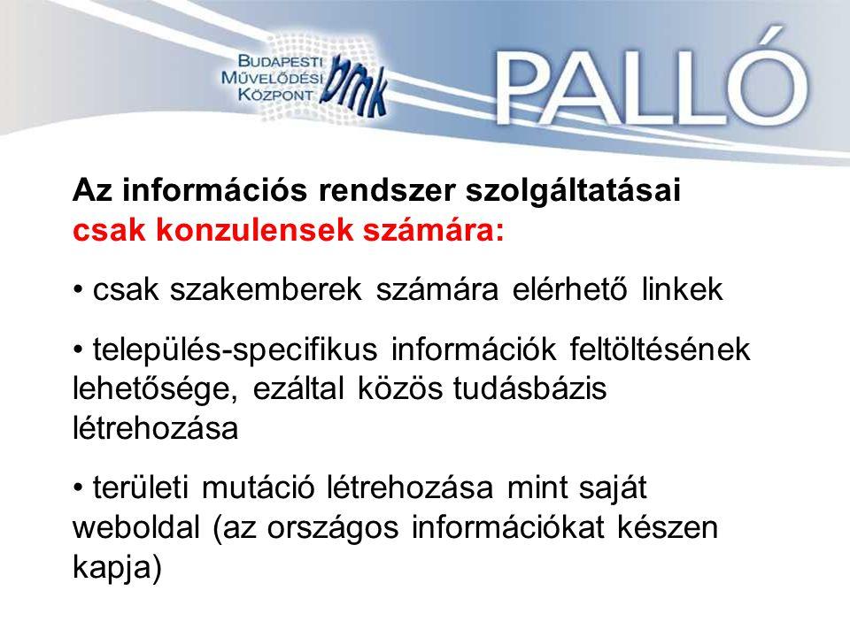 Az információs rendszer szolgáltatásai csak konzulensek számára: csak szakemberek számára elérhető linkek település-specifikus információk feltöltésének lehetősége, ezáltal közös tudásbázis létrehozása területi mutáció létrehozása mint saját weboldal (az országos információkat készen kapja)