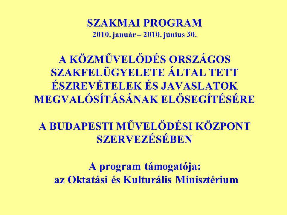 SZAKMAI PROGRAM 2010. január – 2010. június 30.
