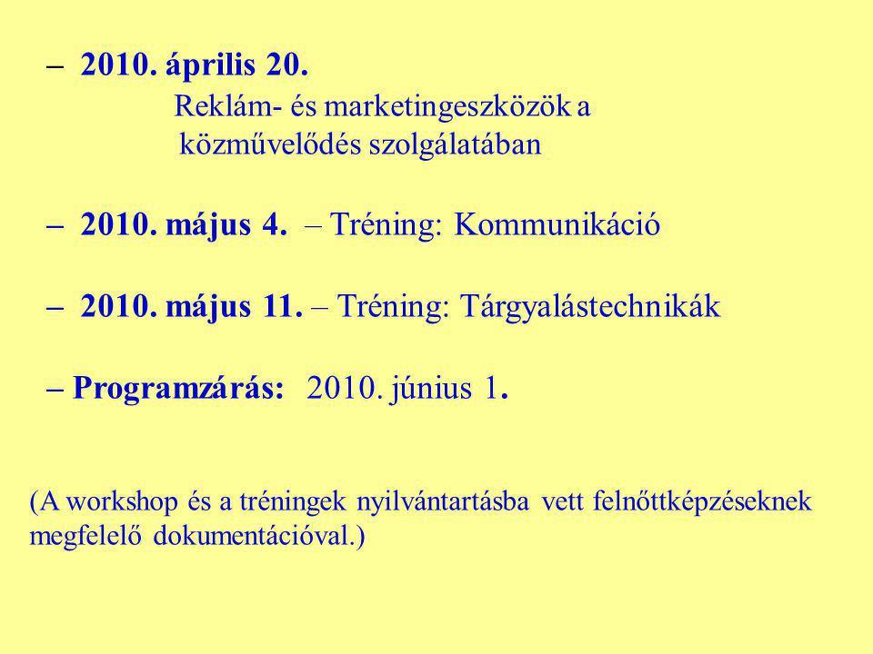 – 2010. április 20. Reklám- és marketingeszközök a közművelődés szolgálatában – 2010.