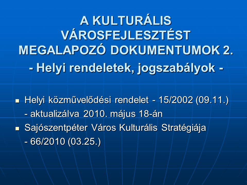 A KULTURÁLIS VÁROSFEJLESZTÉST MEGALAPOZÓ DOKUMENTUMOK 2. - Helyi rendeletek, jogszabályok - Helyi közművelődési rendelet - 15/2002 (09.11.) Helyi közm