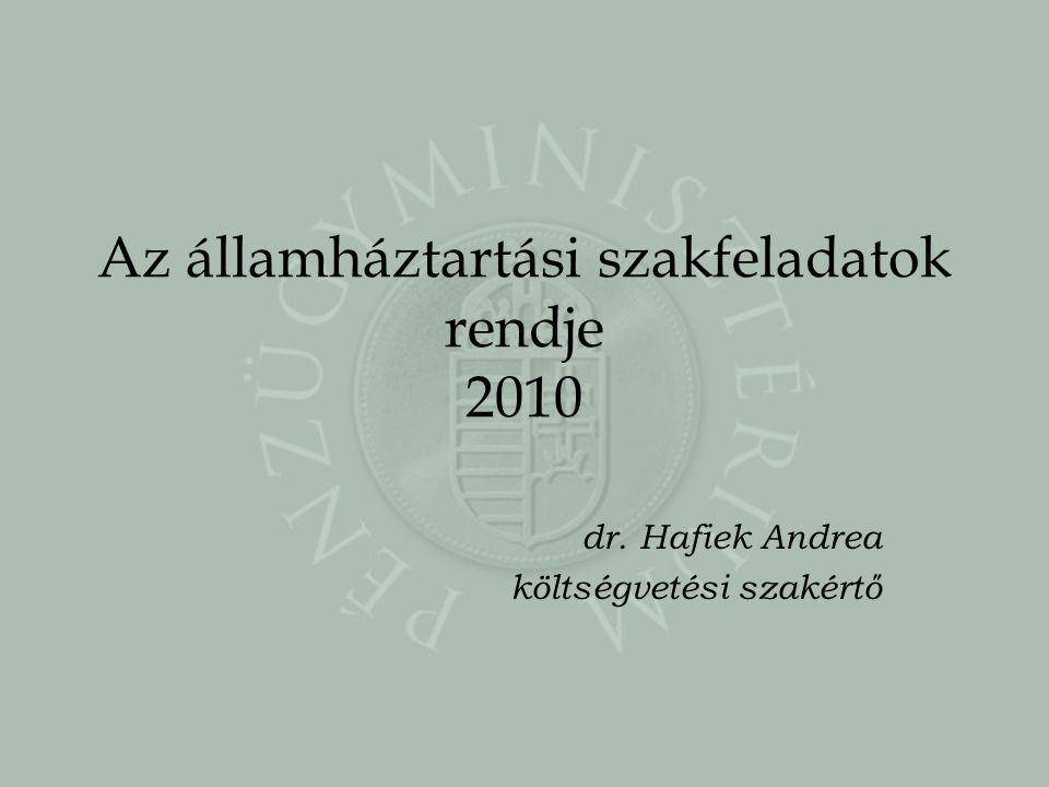 Az államháztartási szakfeladatok rendje 2010 dr. Hafiek Andrea költségvetési szakértő