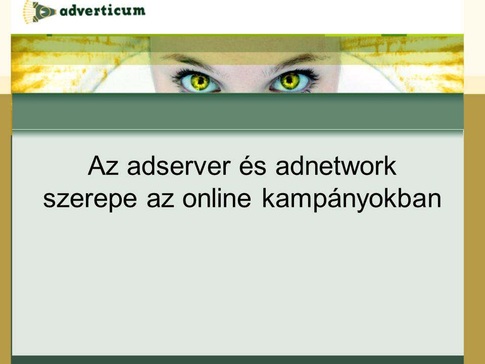 Az adserver és adnetwork szerepe az online kampányokban