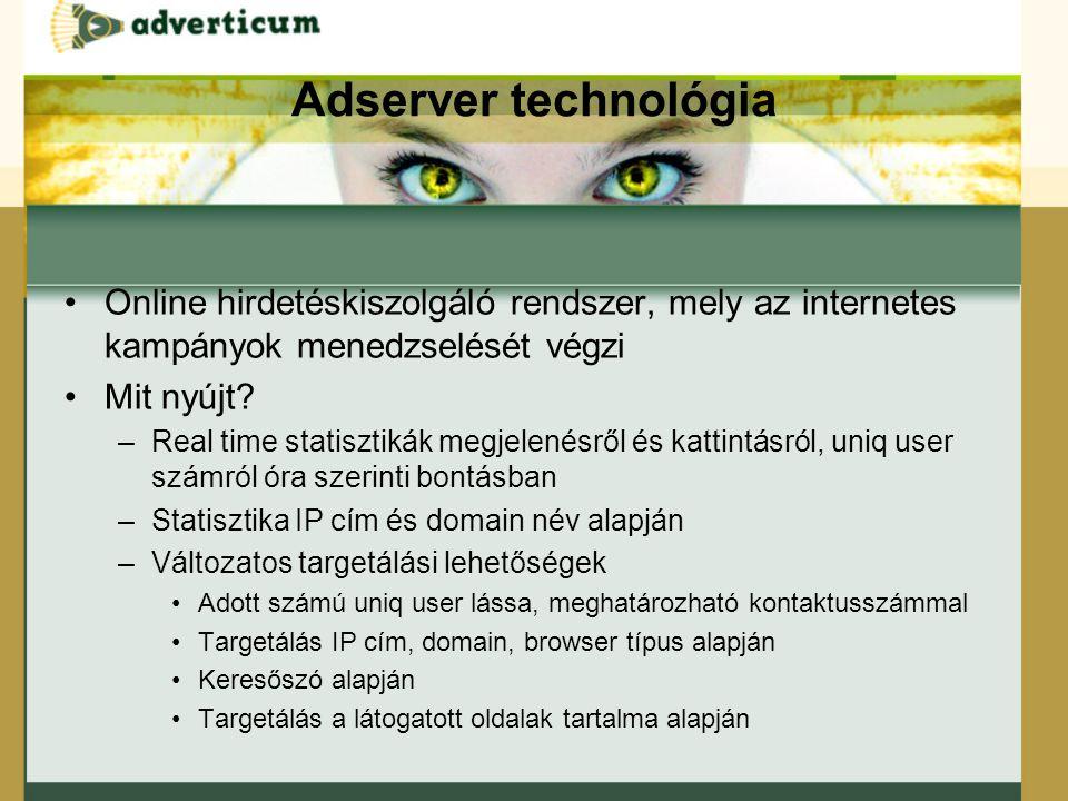Online hirdetéskiszolgáló rendszer, mely az internetes kampányok menedzselését végzi Mit nyújt.