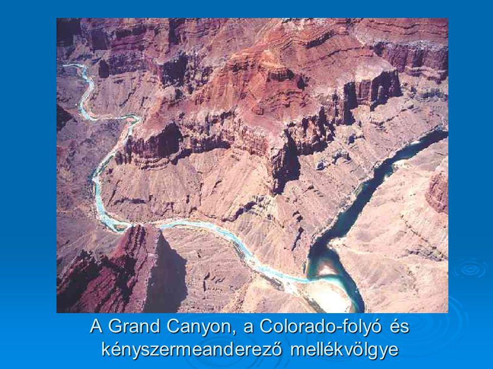 A Grand Canyon, a Colorado-folyó és kényszermeanderező mellékvölgye