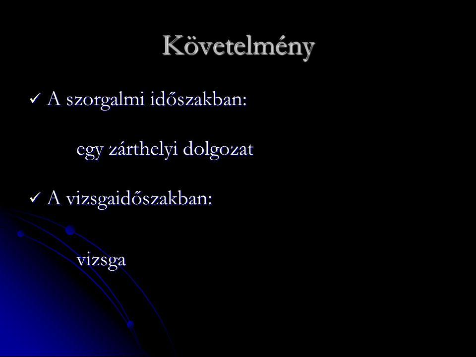 Szakirodalom Kötelező irodalom: Chikán Attila – Demeter Krisztina: Az értékteremtő folyamatok menedzsmentje, Aula Kiadó Bp.