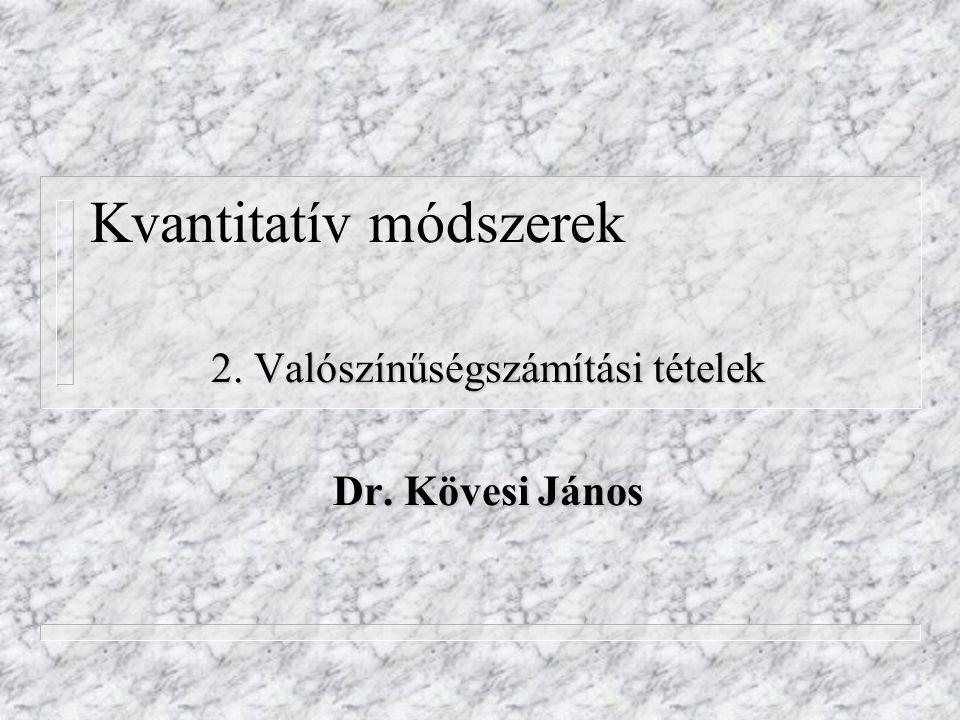 Készítette: Erdei János A teljes valószínűség tétele 2.