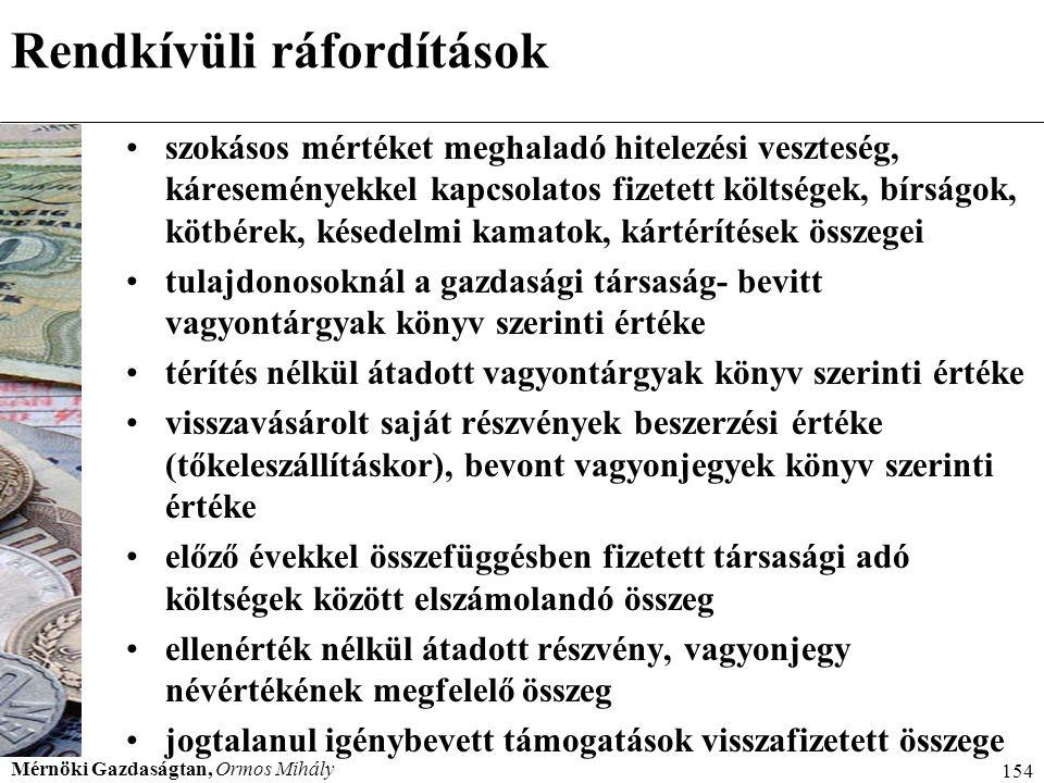 Mérnöki Gazdaságtan, Ormos Mihály 154 Rendkívüli ráfordítások szokásos mértéket meghaladó hitelezési veszteség, káreseményekkel kapcsolatos fizetett k