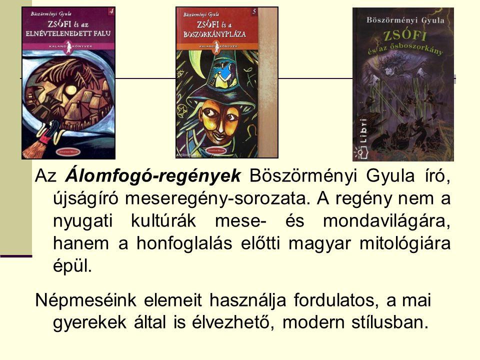 Az Álomfogó-regények Böszörményi Gyula író, újságíró meseregény-sorozata. A regény nem a nyugati kultúrák mese- és mondavilágára, hanem a honfoglalás
