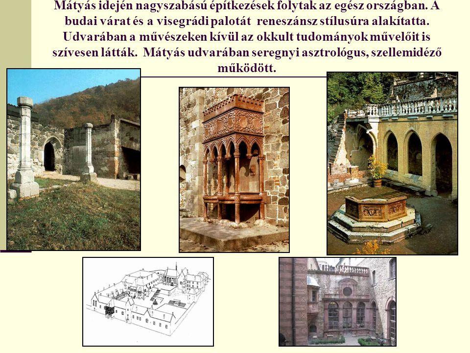 Mátyás idején nagyszabású építkezések folytak az egész országban. A budai várat és a visegrádi palotát reneszánsz stílusúra alakítatta. Udvarában a mű