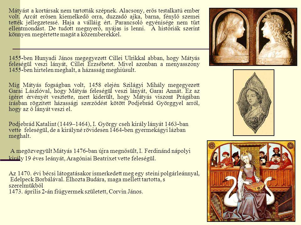Uralkodása 1458-1490 Uralkodásának elején gondja támadt főurakkal és III.