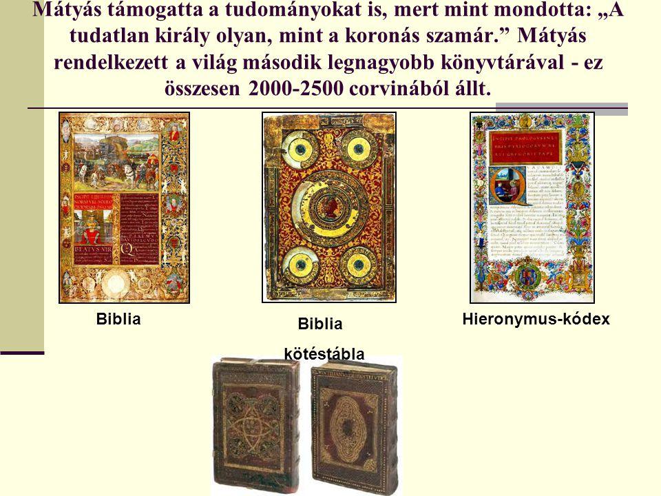 Mátyás idején nagyszabású építkezések folytak az egész országban.