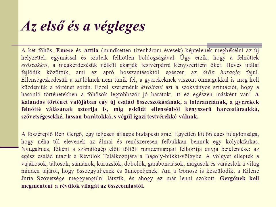 Gergő és a bűbájketrec A Réti-Botlik család csendesen éli nem-mindennapi életét Budapesten, a Csipetke utcai bérházban.