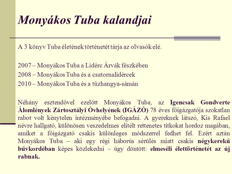 Ki is az a Monyákos Tuba.Dohánylidérc, az Álomfelügyelet titkos ügynöke.