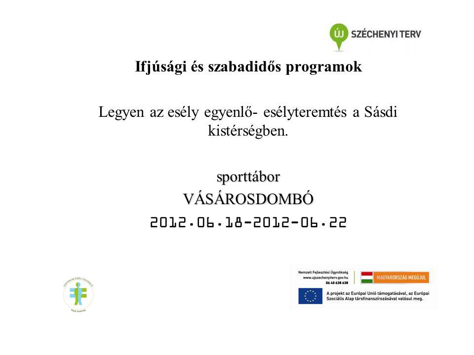 2012 június 18- 2012 június 22 közt rendezte meg a Gyerekesély Iroda a harmadik vásárosdombói sporttáborát.