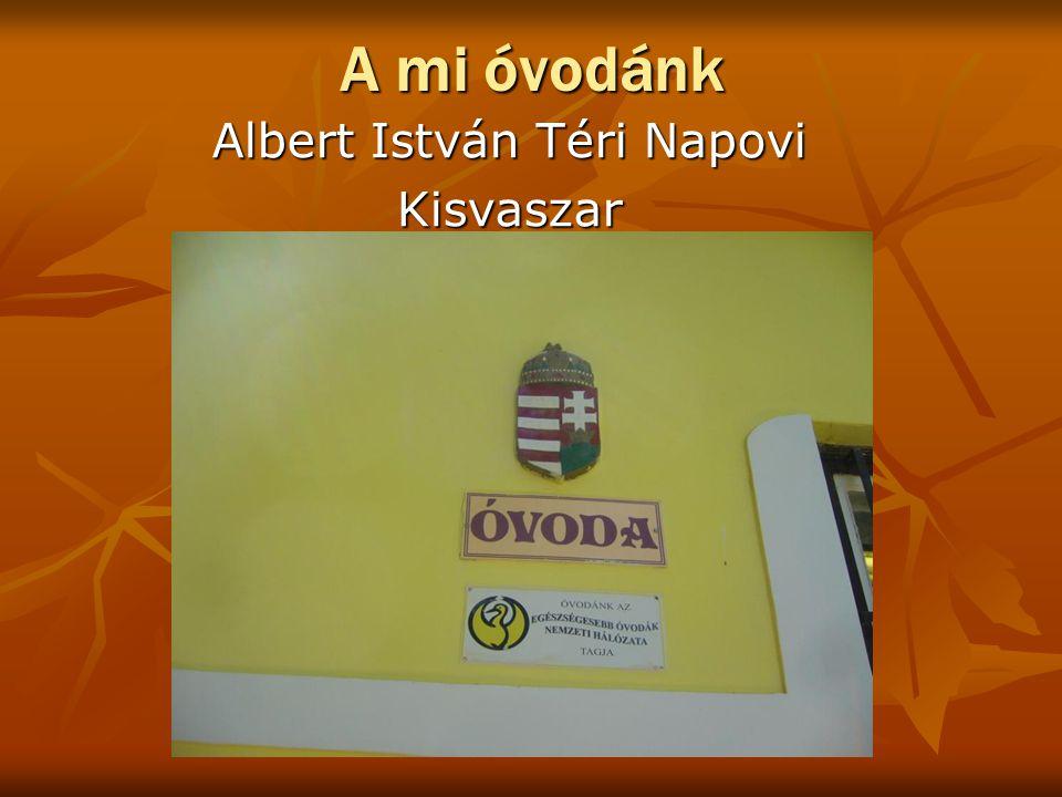 A mi óvodánk Albert István Téri Napovi Kisvaszar