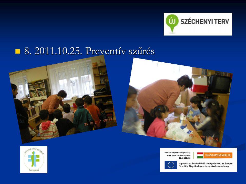 8. 2011.10.25. Preventív szűrés 8. 2011.10.25. Preventív szűrés