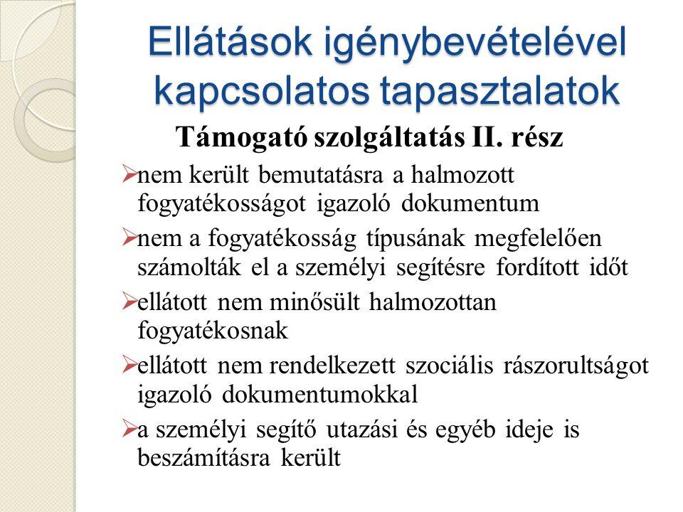 Ellátások igénybevételével kapcsolatos tapasztalatok Támogató szolgáltatás II.