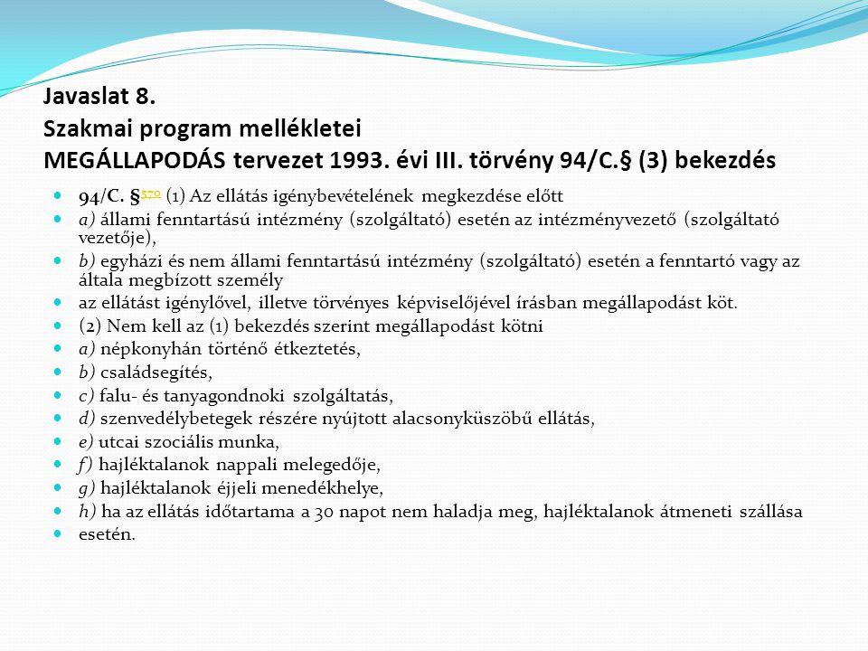 Javaslat 8. Szakmai program mellékletei MEGÁLLAPODÁS tervezet 1993.