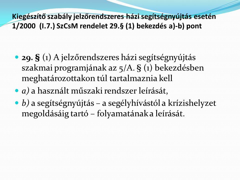 Kiegészítő szabály jelzőrendszeres házi segítségnyújtás esetén 1/2000 (I.7.) SzCsM rendelet 29.§ (1) bekezdés a)-b) pont 29.