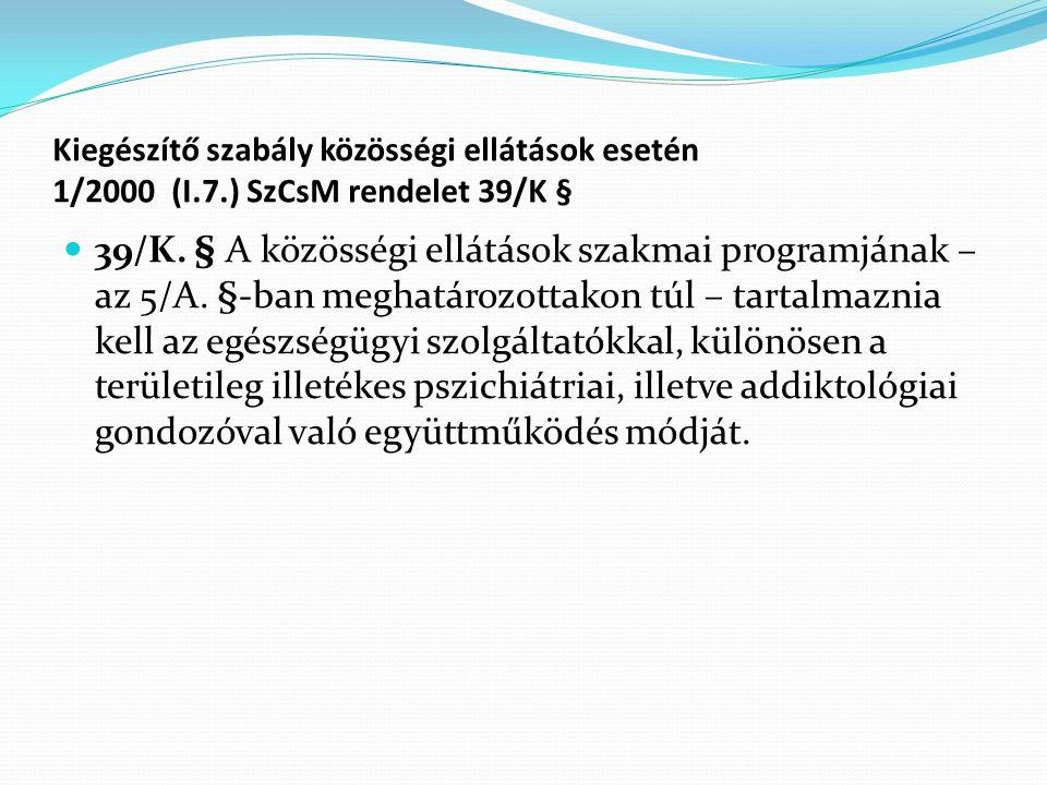 Kiegészítő szabály közösségi ellátások esetén 1/2000 (I.7.) SzCsM rendelet 39/K § 39/K.