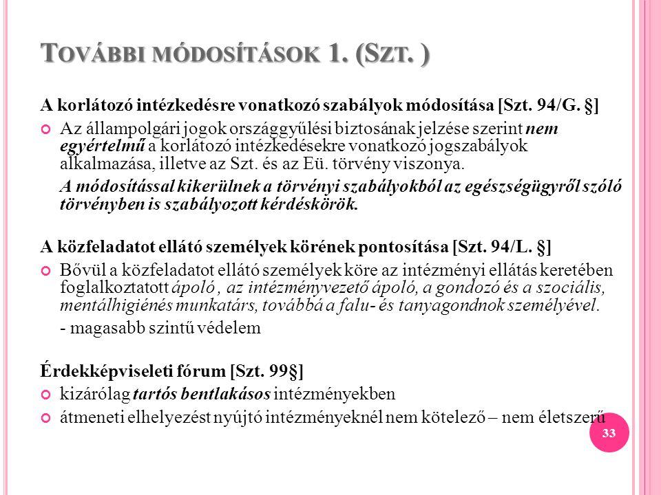 T OVÁBBI MÓDOSÍTÁSOK 1. (S ZT. ) A korlátozó intézkedésre vonatkozó szabályok módosítása [Szt. 94/G. §] Az állampolgári jogok országgyűlési biztosának