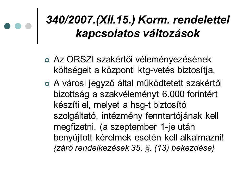 Fvr-t érintő változások Nem új rendelkezés, mely szerint 2009.