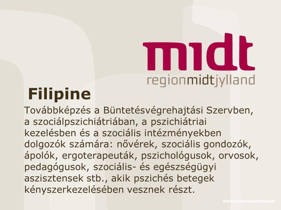 www.regionmidtjylland.dk Filipine Továbbképzés a Büntetésvégrehajtási Szervben, a szociálpszichiátriában, a pszichiátriai kezelésben és a szociális in