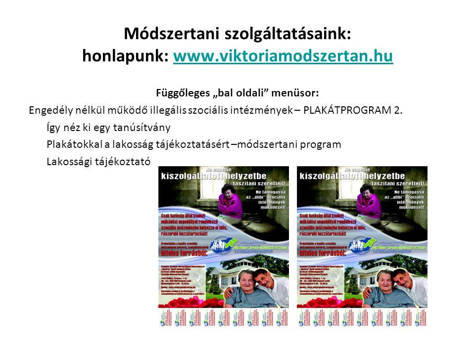 """Módszertani szolgáltatásaink: honlapunk: www.viktoriamodszertan.huwww.viktoriamodszertan.hu Függőleges """"bal oldali"""" menüsor: Engedély nélkül működő il"""