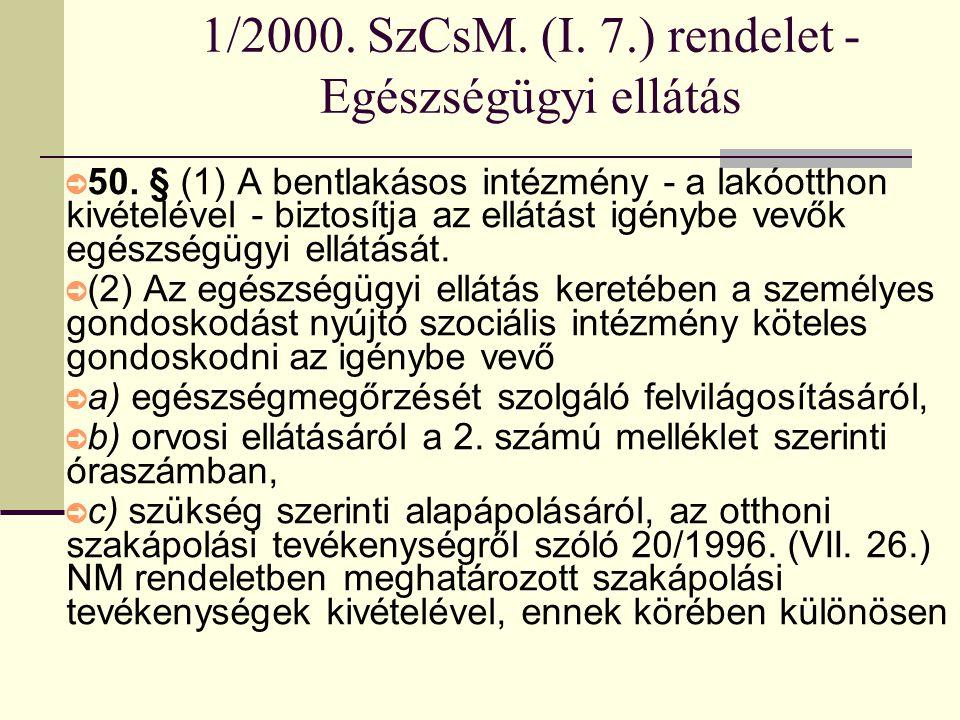 1/2000.SzCsM. (I. 7.) rendelet - Egészségügyi ellátás ➲ 50.