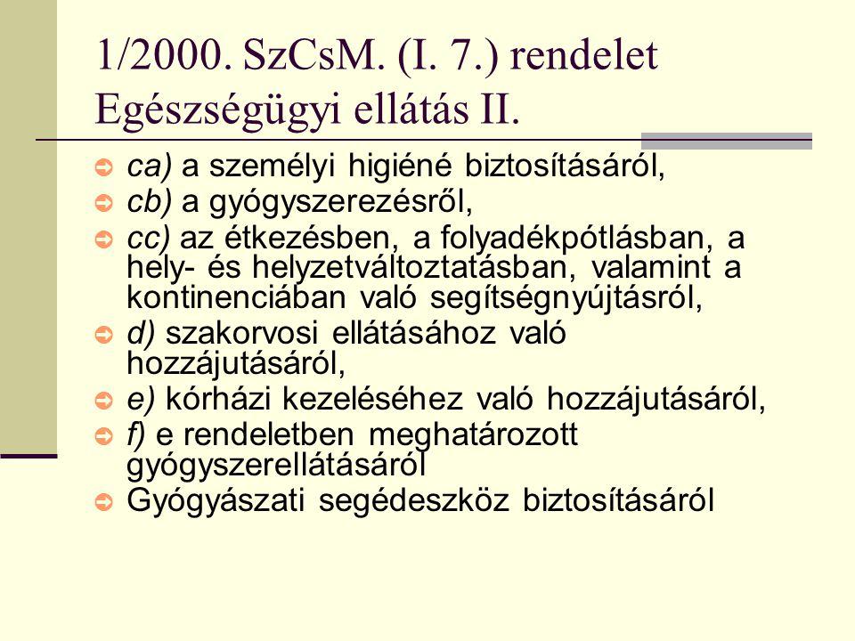 1/2000.SzCsM. (I. 7.) rendelet Egészségügyi ellátás II.