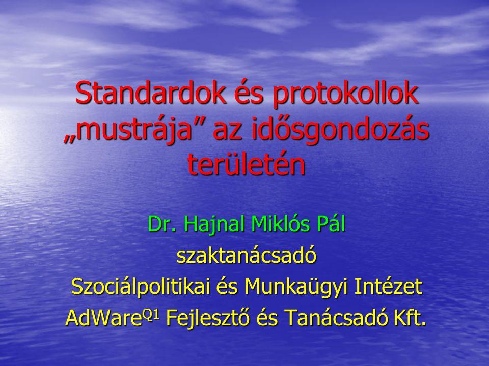 """Standardok és protokollok """"mustrája az idősgondozás területén Dr."""