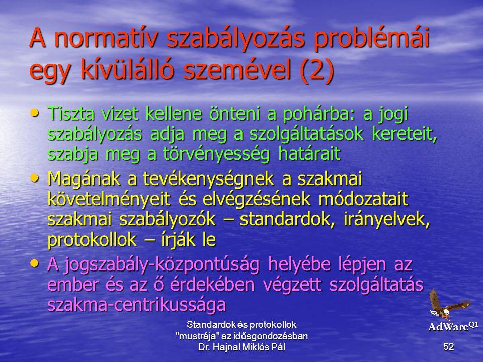Standardok és protokollok mustrája az idősgondozásban Dr.