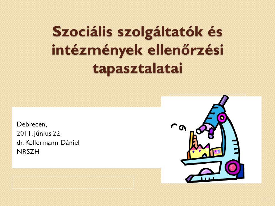Szociális szolgáltatók és intézmények ellenőrzési tapasztalatai Debrecen, 2011.