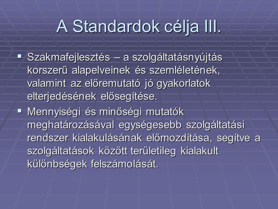 A Standardok célja III.