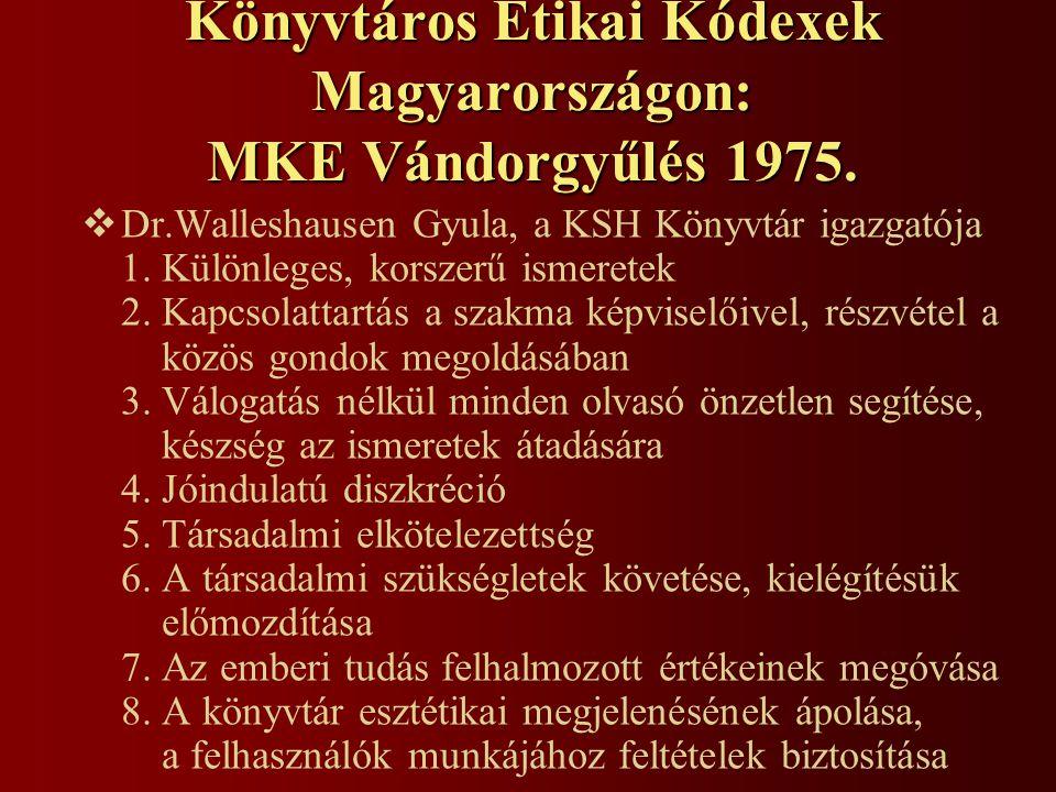 Könyvtáros Etikai Kódexek Magyarországon: MKE Vándorgyűlés 1975.  Dr.Walleshausen Gyula, a KSH Könyvtár igazgatója 1. Különleges, korszerű ismeretek