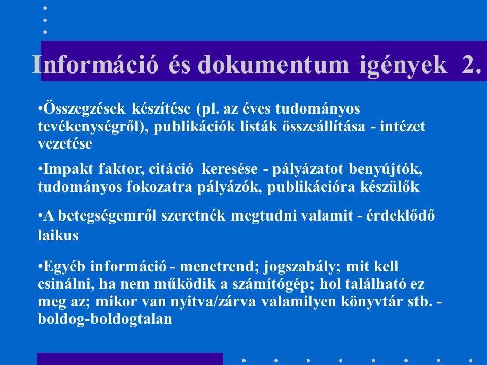Információ és dokumentum igények 2.Összegzések készítése (pl.